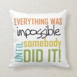 Imposible hasta alguien lo hizo almohada