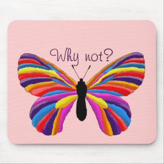 Impossible Butterfly - Why Not? Mouse Pad