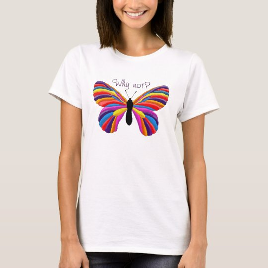 Impossible Butterfly - Why Not? T-Shirt