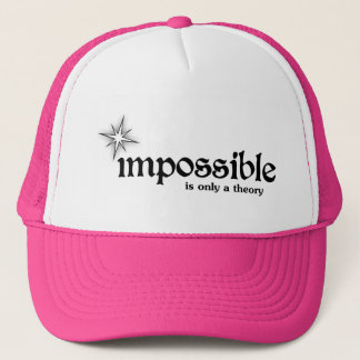 Impossible is Only a Theory Inspiration Motivation Trucker Hat