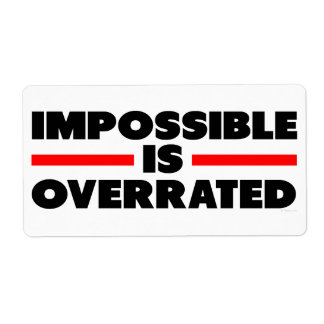 Impossible is Overrated Label