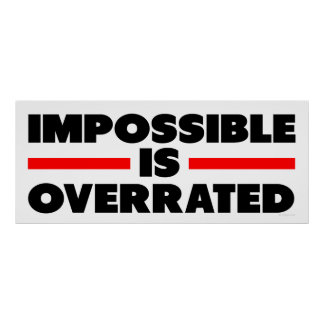 Impossible is Overrated Poster