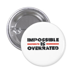 Impossible is Overrated   Washed Out Style Pinback Buttons