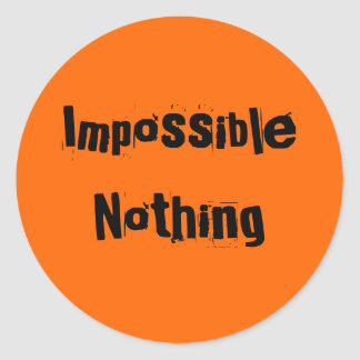 Impossible Nothing Sticker