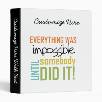 Impossible Until Somebody Did It 3 Ring Binder