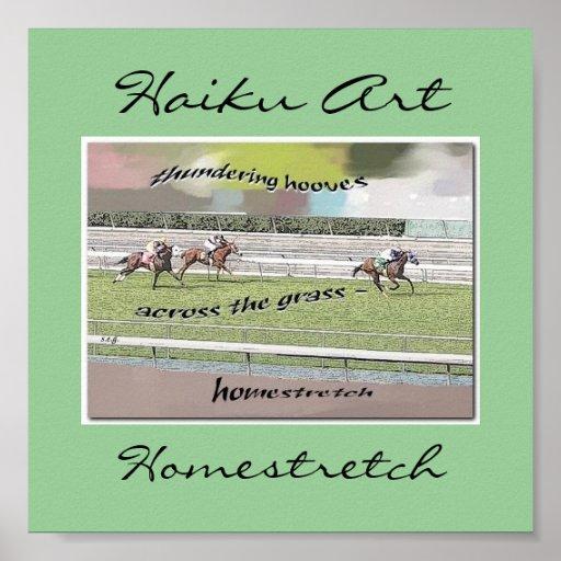 Impresión del arte del Haiku del Homestretch Poster