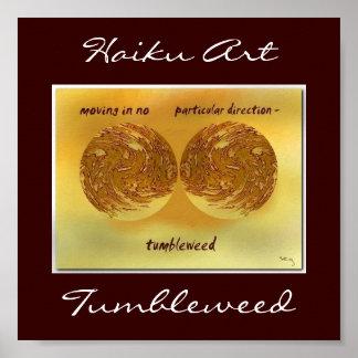 Impresión del arte del Haiku del Tumbleweed Póster