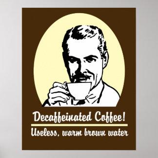 Impresión divertida/poster del café descafeinado