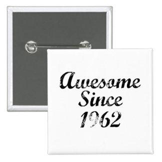 Impresionante desde 1962 pin cuadrada 5 cm