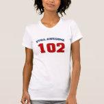 Impresionante en 102 camiseta
