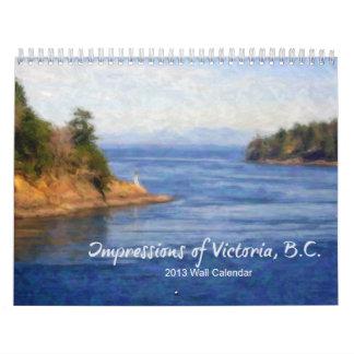 Impressions of Victoria B C 2013 Calendar