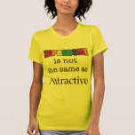 IMPRESSIVE is not the same as attractive T-shirt