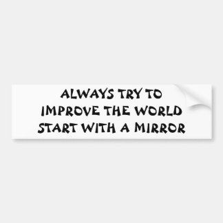 Improve the World / Yourself  Fortune Cookie Style Bumper Sticker