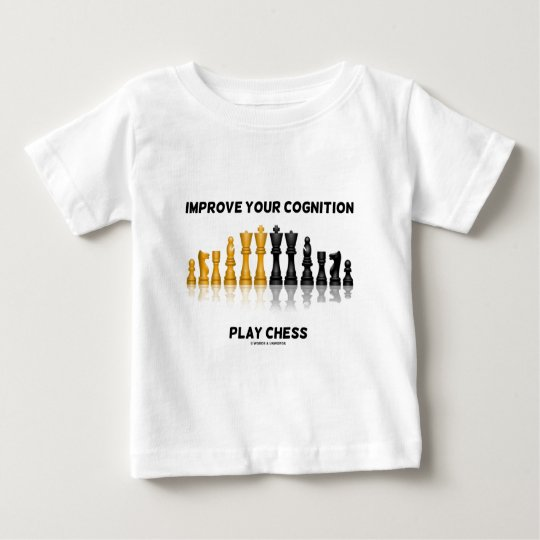 Improve Your Cognition Play Chess Baby T-Shirt