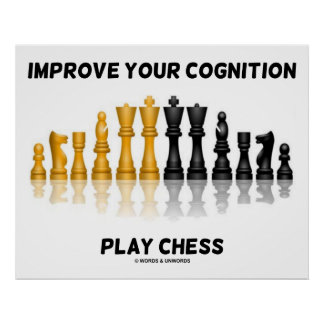 Improve Your Cognition Play Chess (Chess Set) Poster