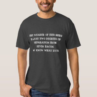 Improve Your Degrees of Separation T-shirts