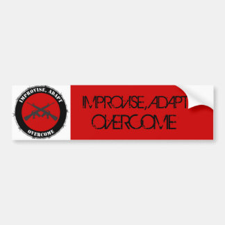 Improvise, Adapt, Overcome Bumper Sticker Car Bumper Sticker