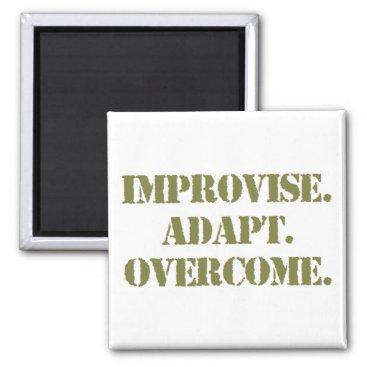 improvise adapt overcome magnet