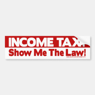 ¿Impuesto sobre la renta? ¡Muéstreme la ley! Etiqueta De Parachoque