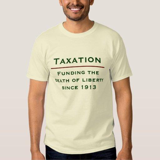 Impuestos - financiando la muerte de la libertad playeras