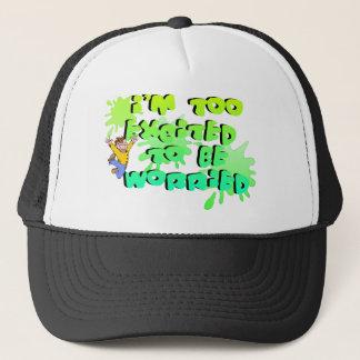 I'mTooExcitedtoBeWorried Trucker Hat