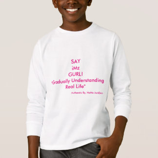 "iMz ""Say iMz Gurl!"" T-Shirt"
