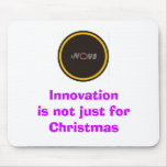 in0v8, Innovation is not just for Christmas Mouse Pad