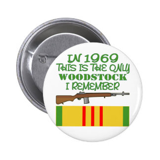 In 1969 The Only Woodstock I Remember Vietnam Pinback Button