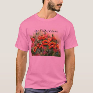 In a Field of Poppies T-Shirt
