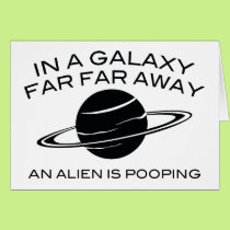 In A Galaxy Far Far Away An Alien Is Pooping Card