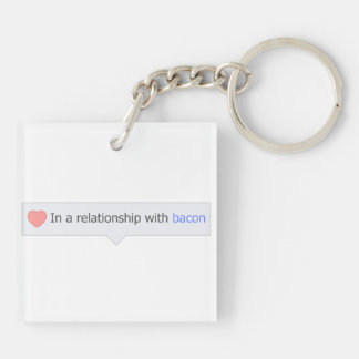 In A Relationship With Bacon Double-Sided Square Acrylic Keychain