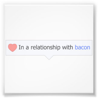 In A Relationship With Bacon Photo Print