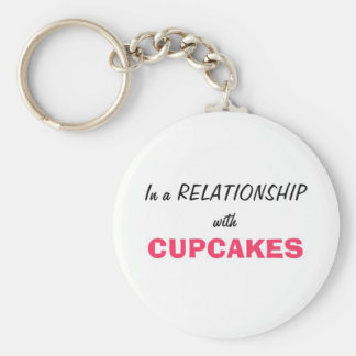 In a relationship with Cupcakes Basic Round Button Keychain