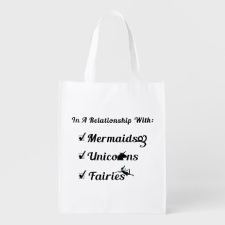 In A Relationship With Mermaids, Unicorns, Fairies Reusable Grocery Bag