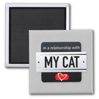 In A Relationship With My Cat Magnet