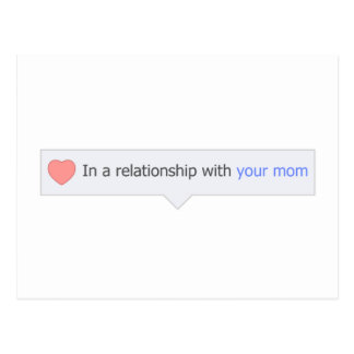 In A Relationship With Your Mom Postcard
