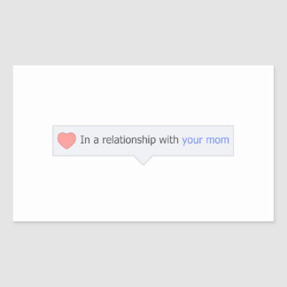 In A Relationship With Your Mom Rectangular Sticker