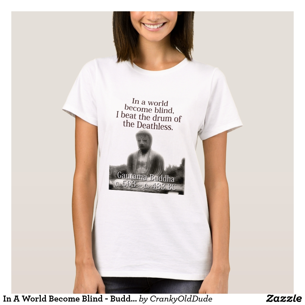 In A World Become Blind - Buddha T-Shirt - Best Selling Long-Sleeve Street Fashion Shirt Designs