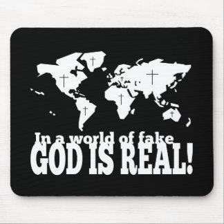 In a World of Fake God is Real Christian Mouse Pad