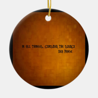 in all things consider the source ceramic ornament