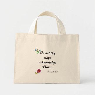 In all thy ways acknowledge Him... Mini Tote Bag