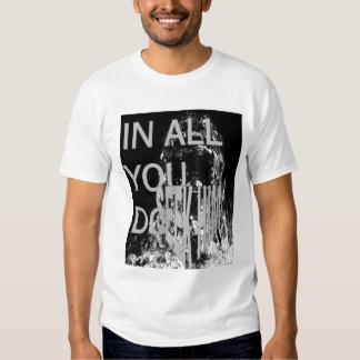 In all you do, seek Him 1 Shirt