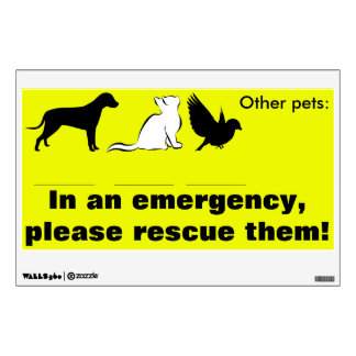 """In an emergency, rescue pets"" save cats, dogs Wall Sticker"