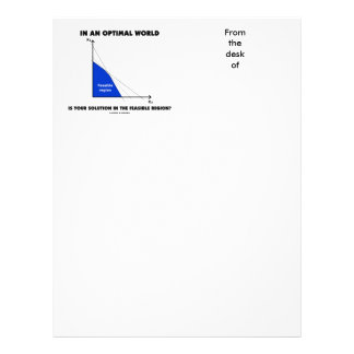 In An Optimal World Is Your Solution Feasible? Letterhead