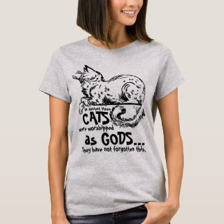 In ancient times cats were worshipped as gods Tee