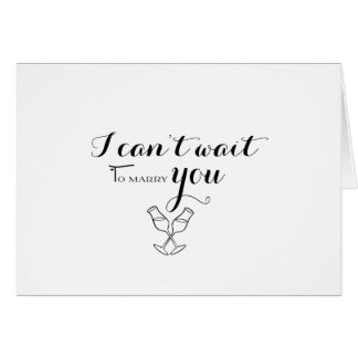 In Anticipation - I Can't Wait to Marry You Card