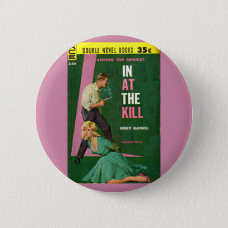 In At the Kill pulp novel cover Pinback Button