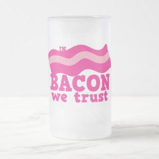 In bacon we trust frosted glass beer mug