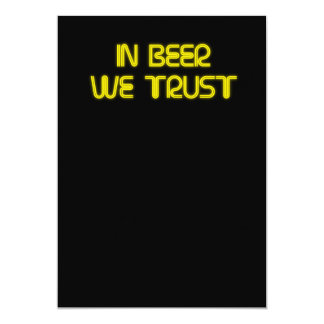 "In beer we trust 5"" x 7"" invitation card"
