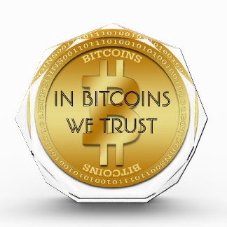 IN BITCOINS WE TRUST - Acrylic Octagonal Award